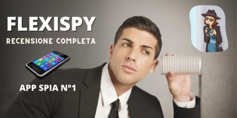 Read more about the article Flexispy Recensione Completa [2021] Tutto quello che DEVI Sapere
