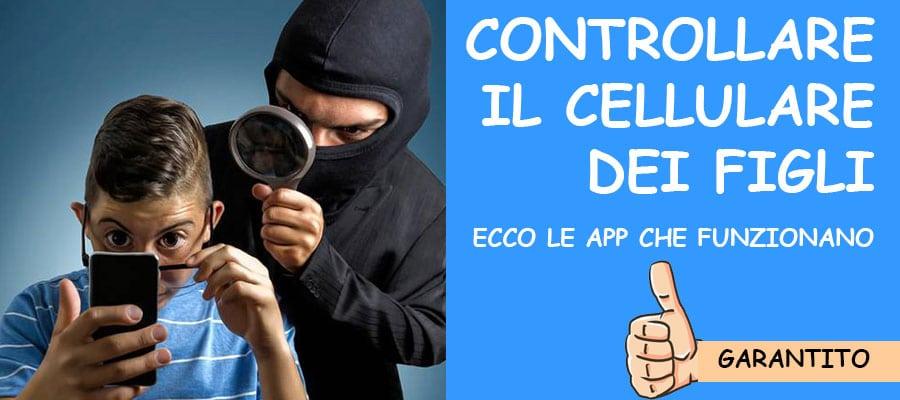 Controllare il cellulare dei Figli: Ecco le App Che Funzionano