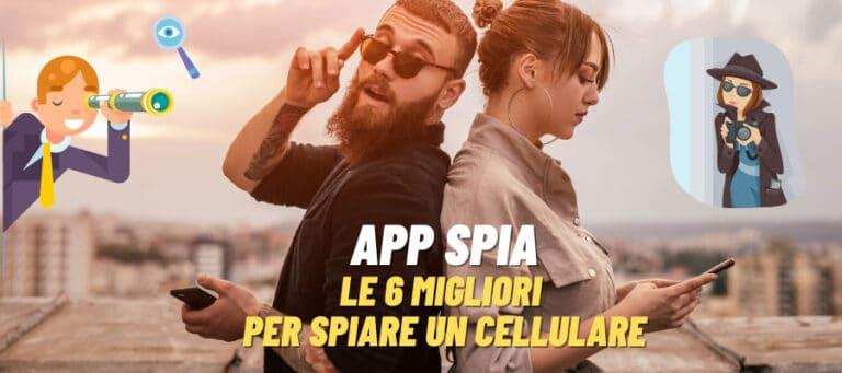 App Spia: le 6 migliori per spiare Un Cellulare [Guida 2021]
